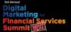 Digital Marketing for Financial Services Summit West (San Francisco, CA) 22-23 Feb 2018