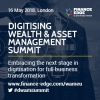 Digitising Wealth & Asset Management Summit (London) 16 May 2018