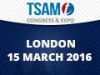 TSAM Europe (London) 15 March 2016