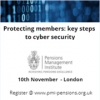 Protecting Members: Key steps to cyber security (London) 10 Nov 2017