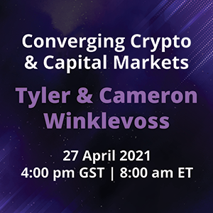 Webinar 27 Apr 2021: Converging Crypto & Capital Markets