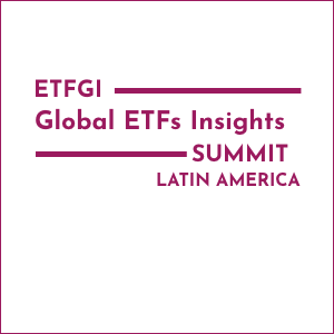 Virtual Event 14-15 Apr 2021: 2nd Annual ETFGI Global ETFs Insights Summit - Latin America