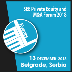 11th Annual South-East Europe Private Equity and M&A Forum 2018 (Belgrade) 13 Dec